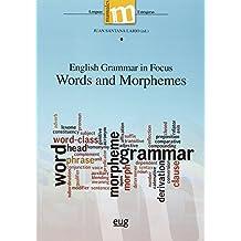 English Grammar In Focus Words And Morphemes (Colección Manuales Maior)