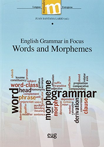 English Grammar In Focus Words And Morphemes (Colección Manuales Maior)
