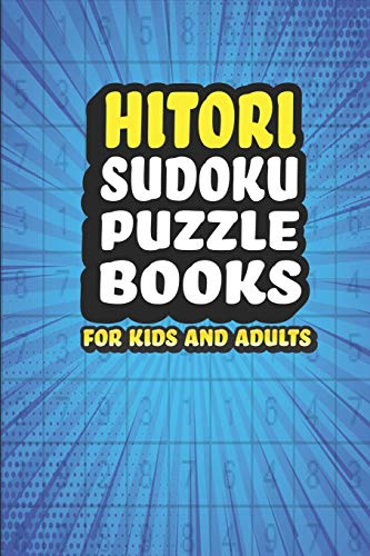 Hitori Sudoku Puzzle Book For Kids and Adults: 181 Japanese Logic Puzzles