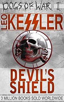 Devil's Shield: SS Wotan's Desperate Defense of Aachen (Dogs of War Book 2) by [Kessler, Leo]