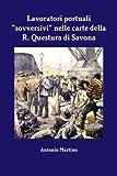 Lavoratori portuali sovversivi nelle carte della r. Questura di savona