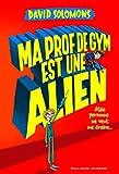 """Afficher """"Les Aventures de Luke, sauveur intergalactique n° 2 Ma prof de gym est une alien"""""""