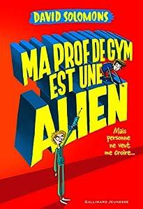 """Afficher """"Mon frère est un superhéros n° 2 Ma prof de gym est une alien"""""""