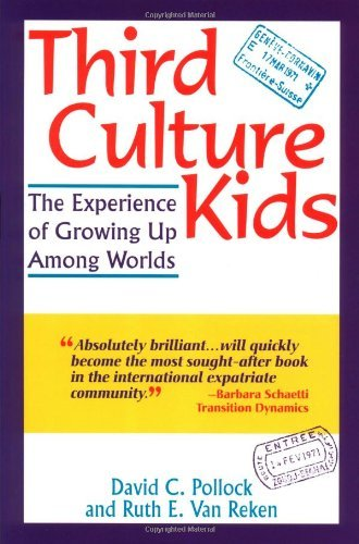 By David C. Pollock Third Culture Kids: The Experience of Growing Up Among Worlds (2nd Revised edition) [Paperback]