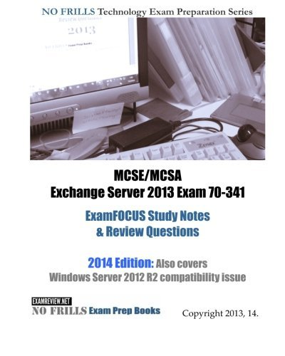 MCSE/MCSA Exchange Server 2013 Exam 70-341 ExamFOCUS Study Notes & Review Questions by ExamREVIEW(2012-12-23)