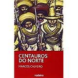 CENTAUROS DO NORTE (Periscopio)