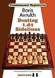 Grandmaster Repertoire 11: Beating 1.D4 Sidelines