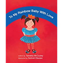 To My Rainbow Baby With Love (English Edition)
