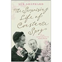 The Surprising Life of Constance Spry by Shephard. Sue ( 2011 ) Paperback