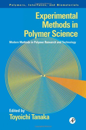 Experimental Methods in Polymer Science: Modern Methods in Polymer Research and Technology (Polymers, Interfaces and Biomaterials)