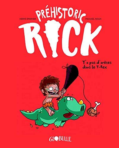 Préhistoric Rick (1) : Y'a pas d'arêtes dans le T-rex