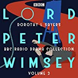 Lord Peter Wimsey: BBC Radio Drama Collection Volume 2: Four BBC Radio 4 full-cast dr...