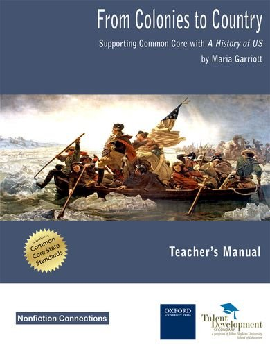 From Colonies to Country: Supporting Common Core with A History of US (Teacher's Manual)