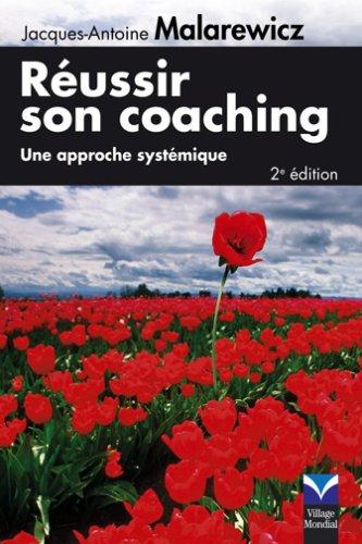 Réussir son coaching: Une approche systémique