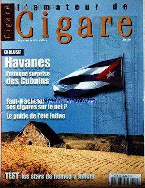 AMATEUR DE CIGARE [No 24] du 01/07/2000 - HAVANES - ATTAQUE SURPRISES DES CUBAINS - FAUT-IL ACHETER SES CIGARES SUR LE NET - LE GUIDE DE L'ETE LATINO - CL. IMBERT - E. RODA-GIL.