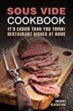 Sous Vide Cookbook: It's easier than you think! : Restaurant dishes at home. (English Edition)