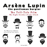 The Tell-Tale Film: Arsène Lupin - The Eight Strokes of the Clock 4