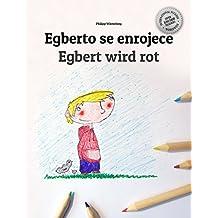 Egberto se enrojece/Egbert wird rot: Libro infantil ilustrado español-alemán (Edición bilingüe)