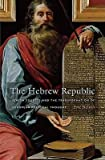 [(The Hebrew Republic: Jewish Sources and the Transformation of European Political Thought)] [Author: Eric Nelson] published on (March, 2010)