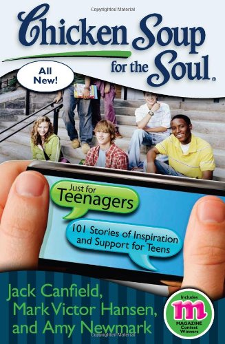 Chicken Soup for the Soul: Just for Teenagers: 101 Stories of Inspiration and Support for Teens por Jack (The Foundation for Self-Esteem) Canfield