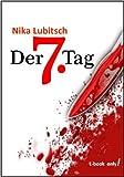 Buchinformationen und Rezensionen zu Der 7. Tag von Nika Lubitsch