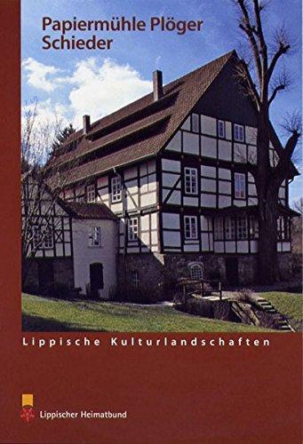 Die Papiermühle Plöger in Schieder (Lippische Kulturlandschaften)