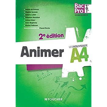 Les Nouveaux A4 Animer 1re-Tle BAC PRO 2e édition