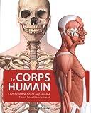 Le corps humain : Comprendre notre organisme et son fonctionnement