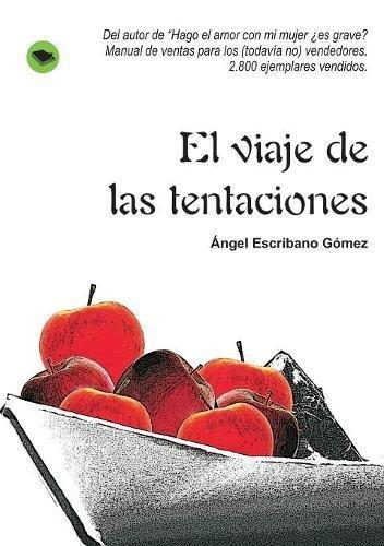 El viaje de las tentaciones por Ángel Gómez Escribano