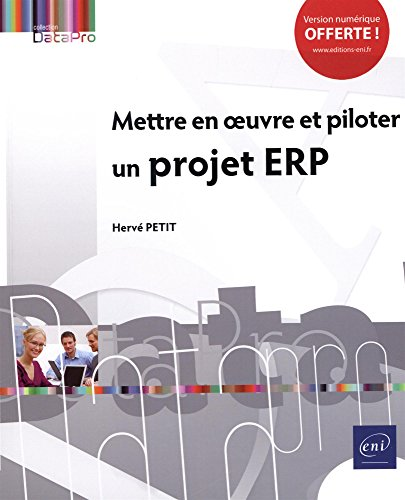 Mettre en oeuvre et piloter un projet ERP par Hervé PETIT