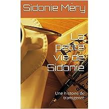 La petite vie de Sidonie: Une histoire de transgenre