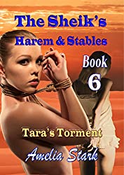 The Sheik's Harem & Stables (Book 6): Tara's Torment