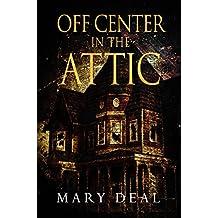 Off Center In The Attic