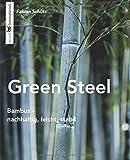 Green Steel: Bambus: nachhaltig, leicht, stabil