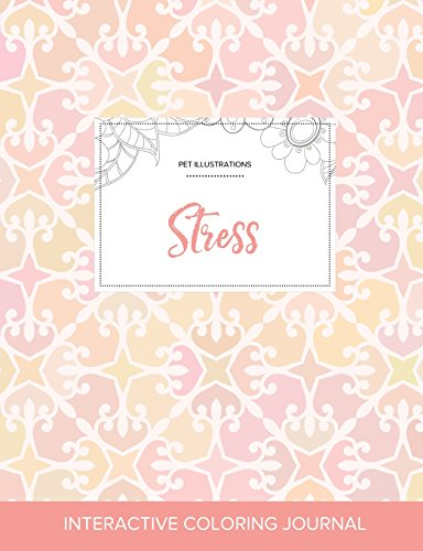 Adult Coloring Journal: Stress (Pet Illustrations, Pastel Elegance) PDF Books