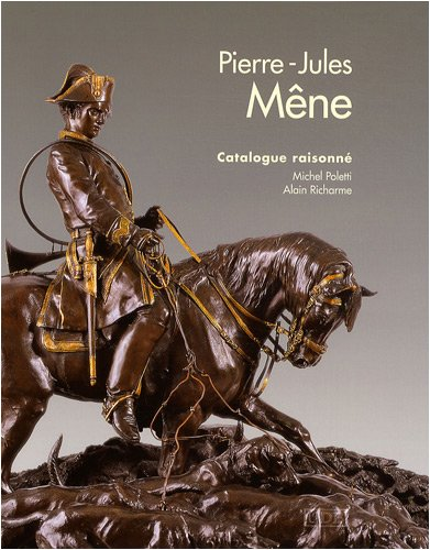 Pierre-Jules Mêne 1810-1879 : Catalogue...