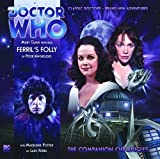 Ferril's Folly (Doctor Who: The Companion Chronicles) by Peter Anghelides (2011-05-31)