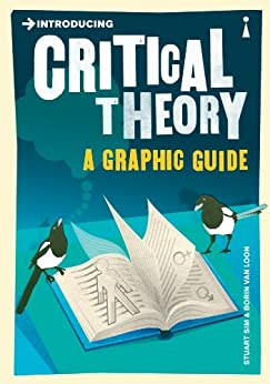 Introducing Critical Theory: A Graphic Guide (Introducing...) von [Sim, Professor Stuart]