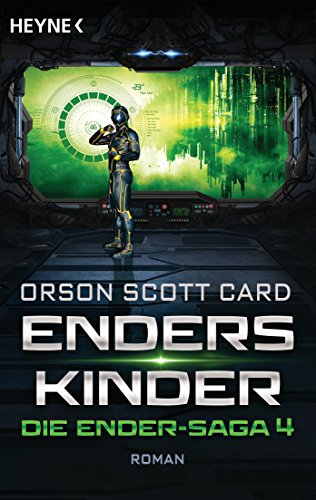 Buchseite und Rezensionen zu 'Enders Kinder: Die Ender-Saga 4 - Roman' von Orson Scott Card