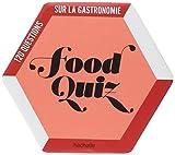 Foodquiz: 120 questions sur la gastronomie