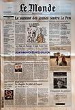 Telecharger Livres MONDE LE No 17805 du 24 04 2002 PEDOPHILIE JEAN PAUL II CONVOQUE LES CARDINAUX AMERICAINS SCIENCES FILIERES DE PLUS EN PLUS DELAISSEES PAR LES ETUDIANTS MICROSOFT BILL GATES TENTE D EVITER DES SANCTIONS JUDICIAIRES DANONE VERS UN RETRAIT DU MARCHE DE L EAU AUX ETATS UNIS GOUTS LES BONHEURS DE L HUILE D OLIVE PORTRAIT GENERAL ALCAZAR LE SURSAUT DES JEUNES CONTRE LE PEN LE CHOC EN EUROPE ET AUX ETATS UNIS LYCEENS ET ETUDIANTS DE LYON NOUS SOMMES TOU (PDF,EPUB,MOBI) gratuits en Francaise