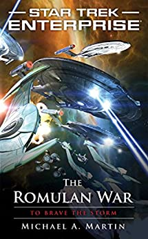 Star Trek: Enterprise: The Romulan War: To Brave the Storm von [Martin, Michael A.]