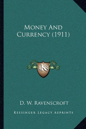 Money and Currency (1911) - Ravenscroft Classic Collection