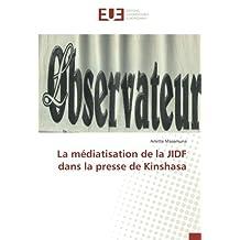 La médiatisation de la JIDF dans la presse de Kinshasa