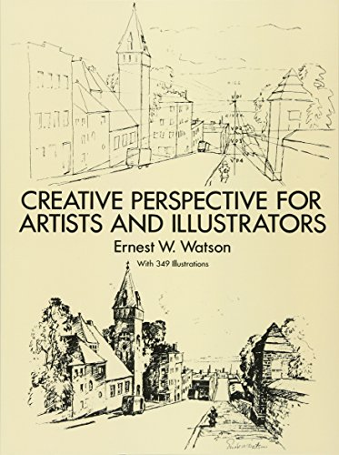 How to Use Creative Perspective: Creative Perspective for Artists and Illustrators (Dover Art Instruction) por Ernest W. Watson