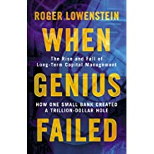 When Genius Failed: The Rise and Fall of Long Term Capital Management (English Edition)