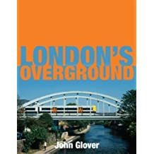 London's Overground by John Glover published by Ian Allan (2012)