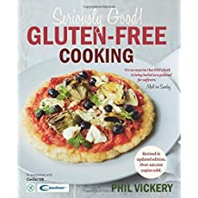 Seriously Good Gluten-Free Cooking in association with Coeliac UK by Phil Vickery (2016-02-11)
