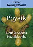 Physik - Dein anderes Physikbuch (Art-Based Science 1)
