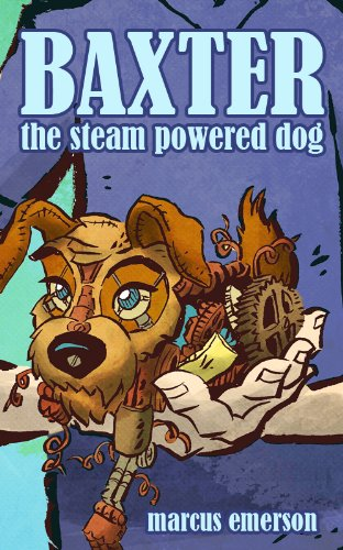 baxter-the-steam-powered-dog-an-adventure-for-children-ages-9-12-english-edition